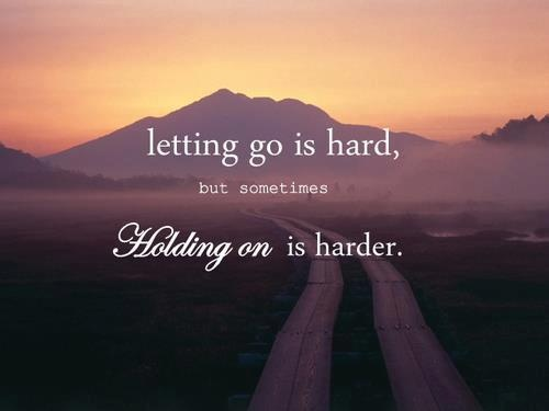 Letting go is hard